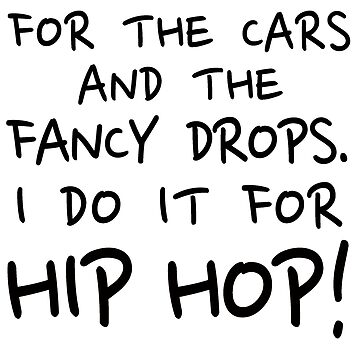 I DO IT FOR HIP HOP! by lucylewinski