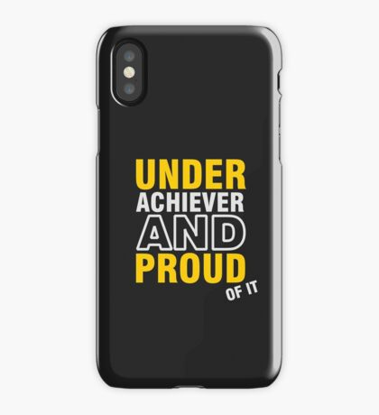Underachiever and Proud of it VRS2 iPhone Case