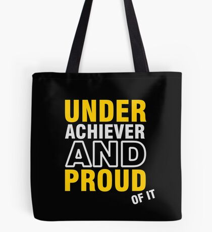 Underachiever and Proud of it VRS2 Tote Bag