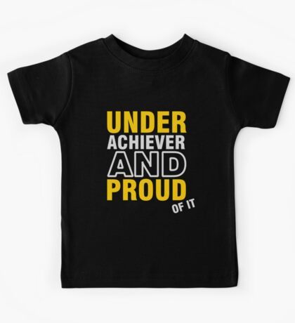 Underachiever and Proud of it VRS2 Kids Clothes