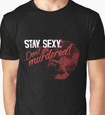 My Favorite Murder: Stay Sexy, Don't Get Murdered Graphic T-Shirt