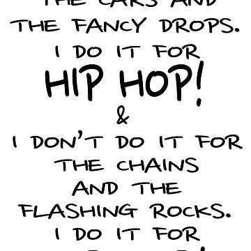 I DO IT FOR HIP HOP!! by lucylewinski
