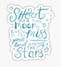 Shoot for the moon hand lettered quote Sticker