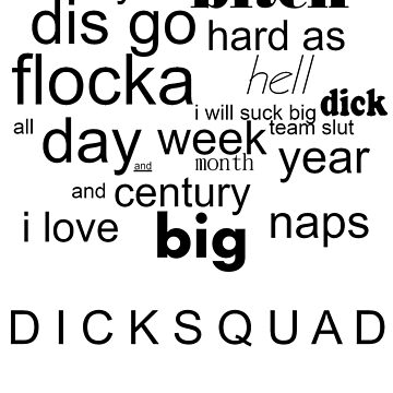 DICKSQUAD comment Waka Flocka Flame  by CryogenicNixon