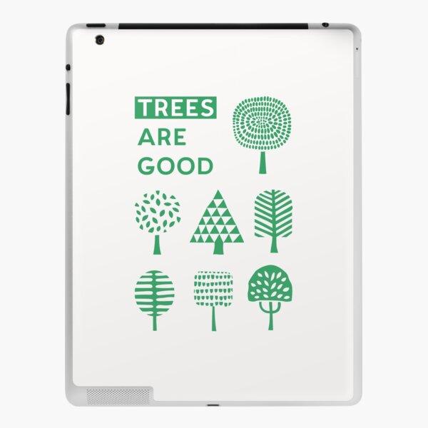 Trees Are Good iPad Skin