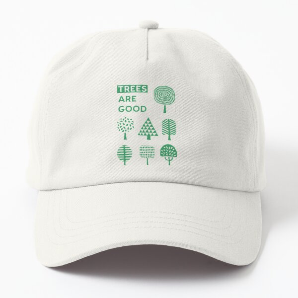 Trees Are Good Dad Hat