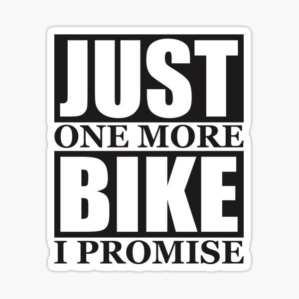 Juste un vélo de plus que je promets Sticker