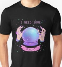 I NEED SOME MAGIC  Unisex T-Shirt