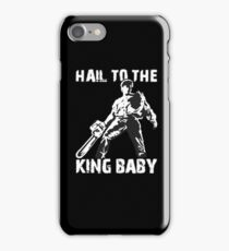 Hail to the King, Baby (Ash - Army of Darkness) iPhone Case/Skin