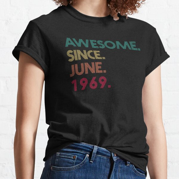 Awesome Since June 1969 - 52nd Birthday Classic T-Shirt