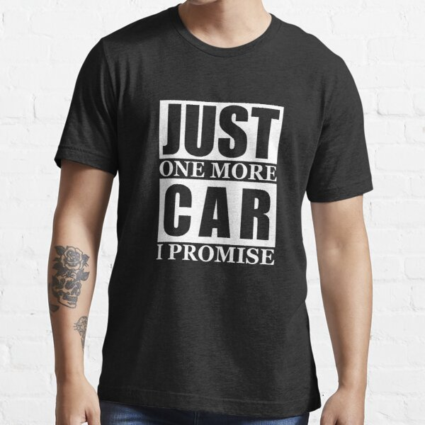 Just One More Car I Promise Essential T-Shirt