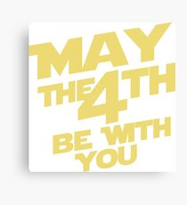 May the 4th Canvas Print