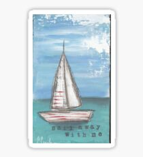 Sail Away With Me Sticker