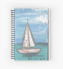 Sail Away With Me Spiral Notebook