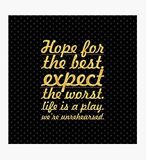 "Hope for the best...""Mel Brooks"" Life Inspirational Quote Photographic Print"