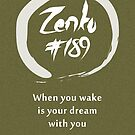 Zenku - When You Wake Is Your Dream With You by themindfulart
