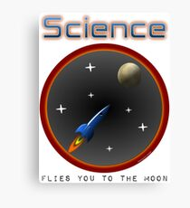 Science flies you to the moon Canvas Print