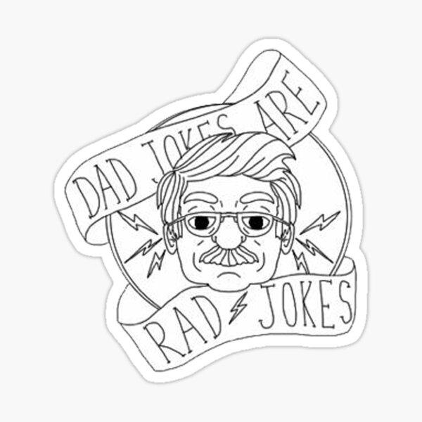 Dad Jokes Are Rad Jokes Sticker
