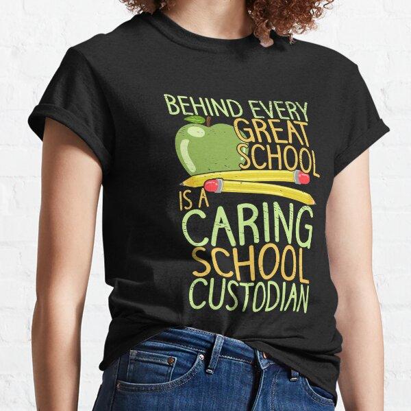 School Custodians Janitors Caretakers Maintenance Classic T-Shirt