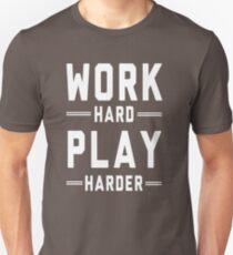 Work Hard. Play Harder Unisex T-Shirt
