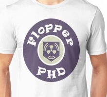PhD Flopper Unisex T-Shirt