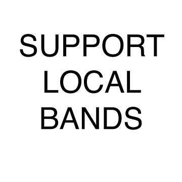 support local bands large black by auroraflorealis