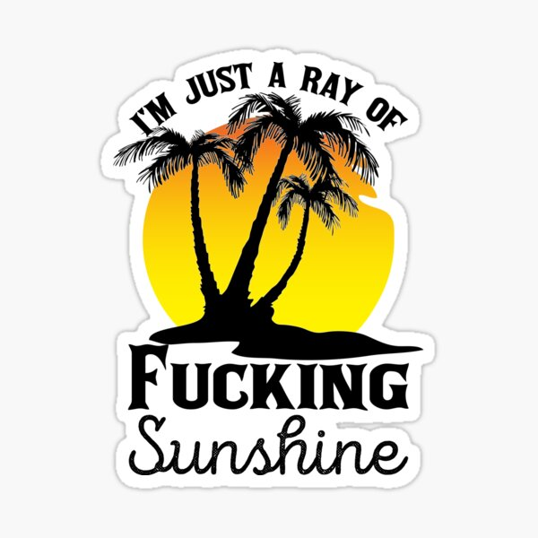 Vintage I'm Just a Ray of Fucking Sunshine Funny Sarcastic Sticker
