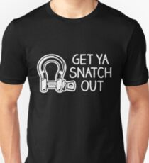 GET YA SNATCH OUT T-Shirt
