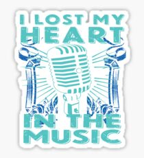 I Lost My Heart In The Music Sticker