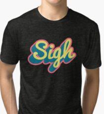 Sigh Tri-blend T-Shirt