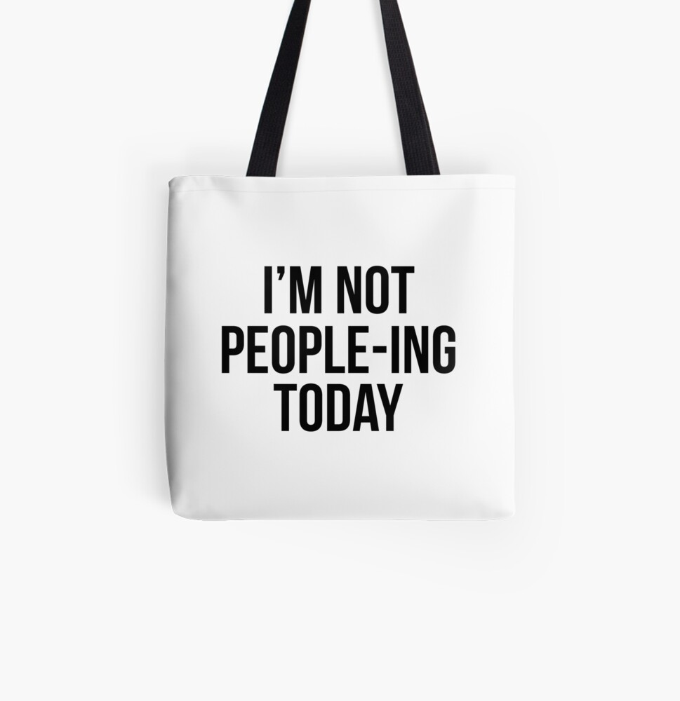 """I'm not people-ing today"""" Zipper Pouch by 3bagsfull 