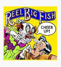 Cheer Up Reel Big Fish Photographic Print