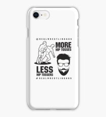 More hip tosses, less hip tossers iPhone Case/Skin