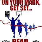 On Your Mark Get Set Read by formerfatboys