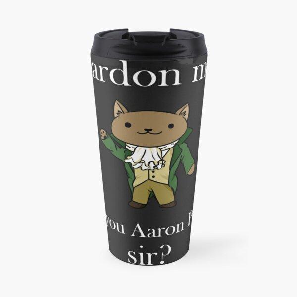¿eres Aaron Purr? Taza de viaje