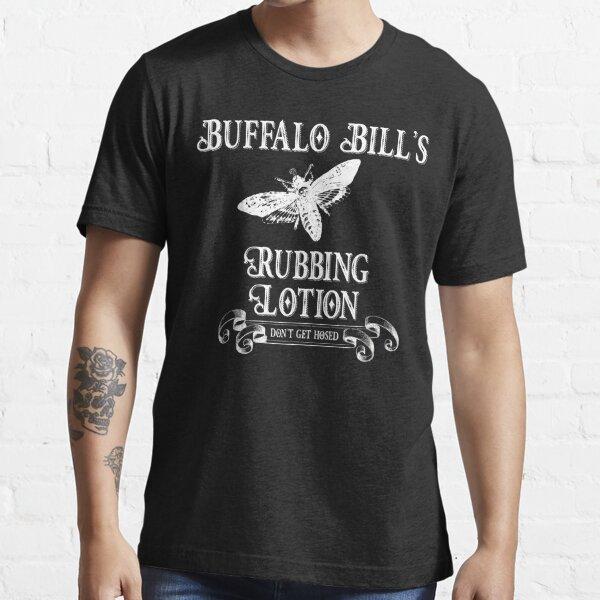 Buffalo Bill's Rubbing Lotion Essential T-Shirt