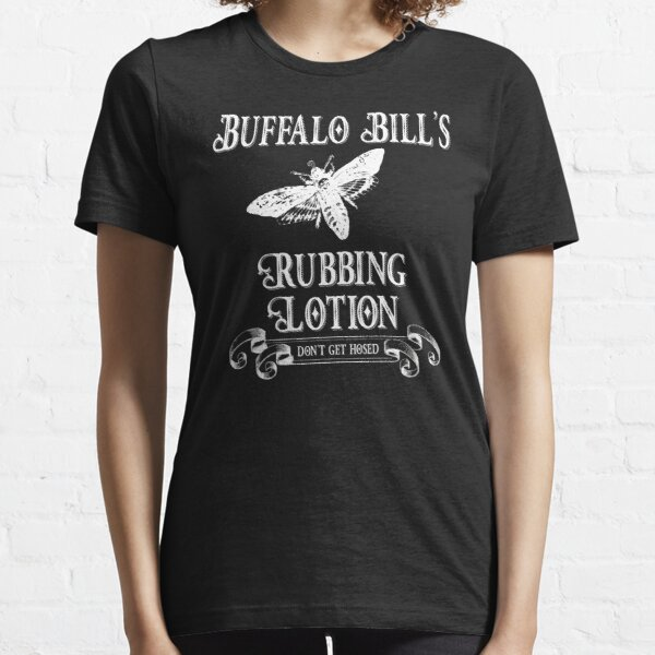 Buffalo Bill's Rubbing Lotion Essential T-Shirt