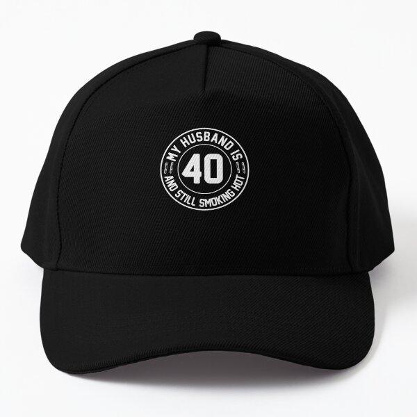 My Husband Is 40 and Still Smoking Hot, Husband 40th Birthday, Proud Wife Gift, Husband Gift Baseball Cap