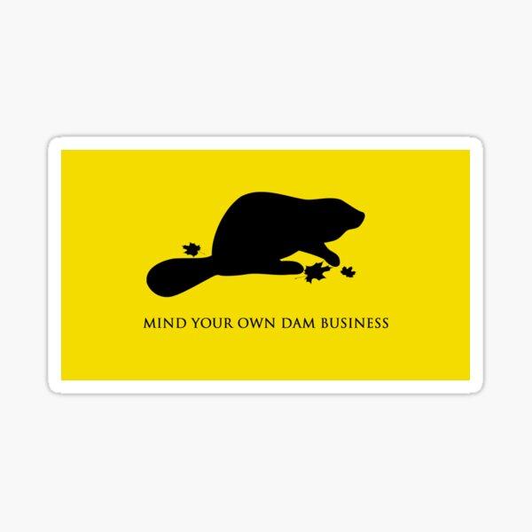 Mind Your Own Dam Business Sticker