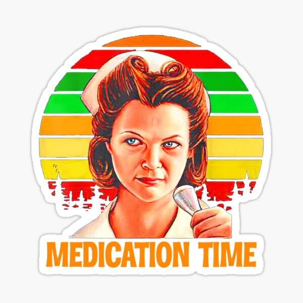 Nurse Ratched Medication times vintage, Medication time nurse ratched Vibrant shirt, Medication time tanks, long sleeve Sticker