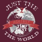 Two Of Us Against The Rest Of The World (White+Red) by KitsuneDesigns