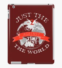 Two Of Us Against The Rest Of The World (White+Red) iPad Case/Skin