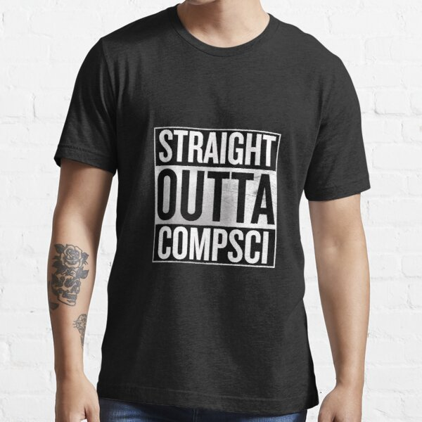 Straight Outta Compsci Essential T-Shirt