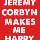 Jeremy Corbyn Makes me Happy by Unpleasantdream