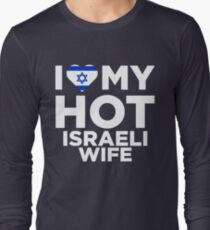 I Love My Hot Israeli Wife Long Sleeve T-Shirt
