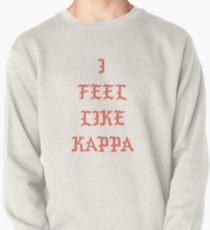 I Feel Like Kappa Pullover