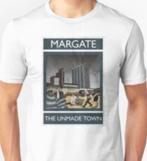 Margate - The Unmade Town T-Shirt