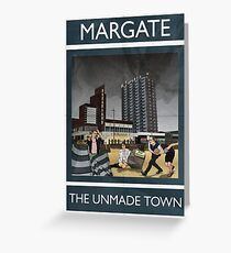 Margate - The Unmade Town Greeting Card