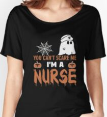Halloween T-shirt You Can't Scare Me I'm a NURSE Women's Relaxed Fit T-Shirt
