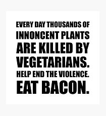 Vegetarians Eat Bacon Photographic Print